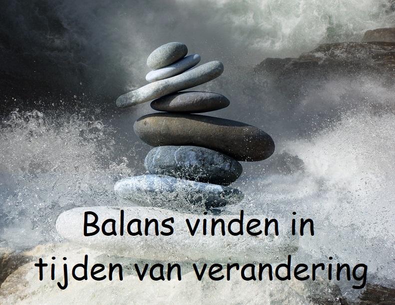 Balans vinden in tijden van verandering